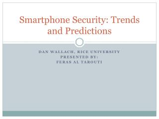 Smartphone Security : Trends and Predictions