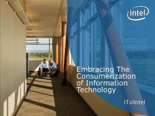 Embracing The  Consumerization  of Information Technology