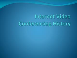 Internet Video Conferencing History