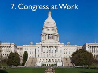 7. Congress at Work