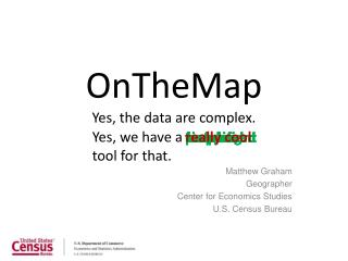 OnTheMap Yes, the data are complex.