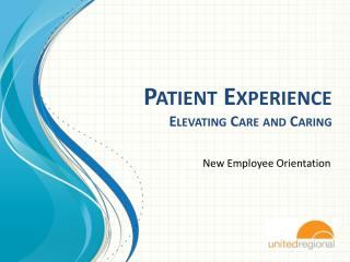 Patient Experience Elevating Care and Caring