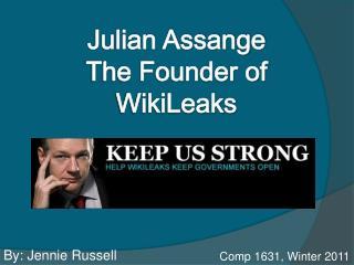 Julian Assange The Founder of WikiLeaks