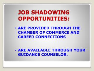 JOB SHADOWING 	OPPORTUNITIES: