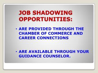 JOB SHADOWING OPPORTUNITIES: