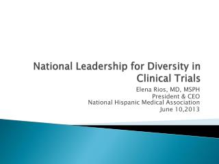 National Leadership for Diversity in Clinical Trials