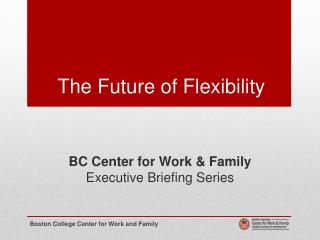 The Future of Flexibility