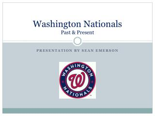 Washington Nationals Past & Present