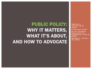 public Policy :  why it matters,  what IT's about,  and how to advocate
