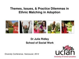 Themes, Issues, & Practice Dilemmas in Ethnic Matching in Adoption