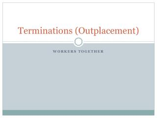 Terminations (Outplacement)