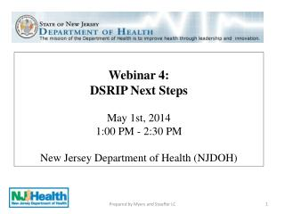 Webinar 4:  DSRIP Next Steps May 1st, 2014 1:00 PM - 2:30 PM New Jersey Department of Health (NJDOH)