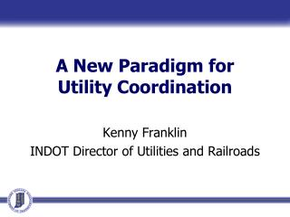 A New Paradigm for  Utility Coordination