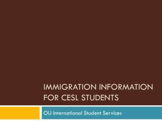 Immigration Information for CESL Students