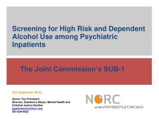 Eric Goplerud, Ph.D. Senior Vice President Director, Substance Abuse, Mental Health and Criminal Justice Studies gopler