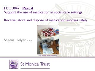 HSC 3047 :  Part 4 Support the use of medication in social care settings Receive, store and dispose of medication suppl