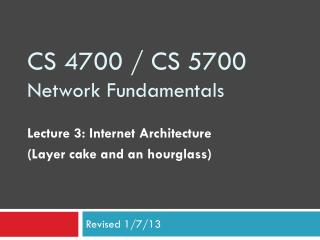 CS 4700 / CS 5700 Network Fundamentals