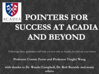 Pointers for Success at Acadia and Beyond