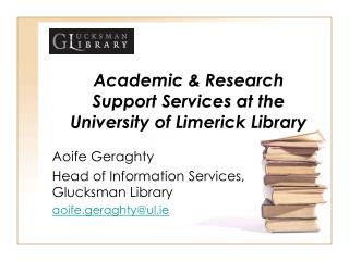 Academic & Research Support Services at the University of Limerick Library