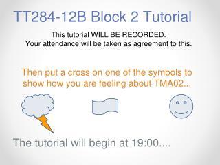 TT284-12B Block 2 Tutorial