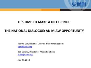 IT'S TIME TO MAKE A DIFFERENCE: THE NATIONAL DIALOGUE: AN MIAW OPPORTUNITY
