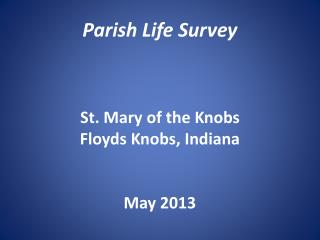 Center for Applied Research in the Apostolate Georgetown University Washington, DC Parish Life Survey St . Mary of the