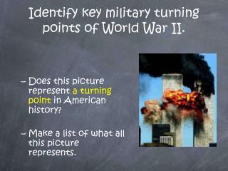 Identify key military turning points of World War II.