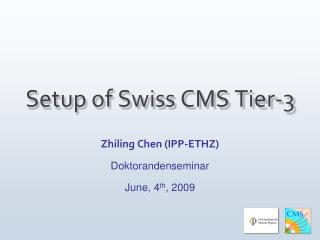 Setup  of Swiss  CMS Tier-3