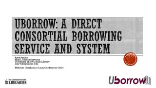Uborrow : a direct  consortial  borrowing service and system