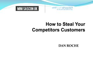 How to Steal Your  Competitors Customers