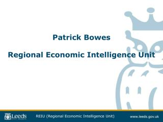 Patrick Bowes Regional Economic Intelligence Unit