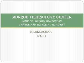 Monroe Technology Center Home of Loudoun Governor's  Career and Technical Academy