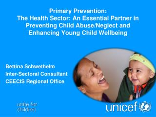 Primary Prevention:  The  Health  Sector: An Essential Partner  in Preventing Child Abuse/Neglect and Enhancing Young C