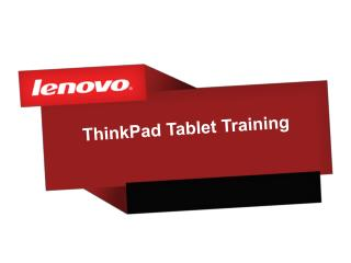 ThinkPad Tablet  Training