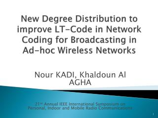 New Degree Distribution to improve LT-Code  in Network  Coding for Broadcasting in  Ad-hoc Wireless  Networks