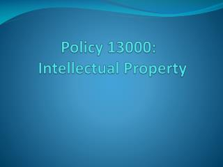 Policy 13000:   Intellectual Property