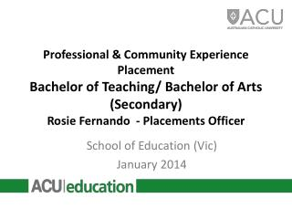 Professional & Community Experience Placement Bachelor of Teaching/ Bachelor of Arts (Secondary) Rosie Fernando  - Plac