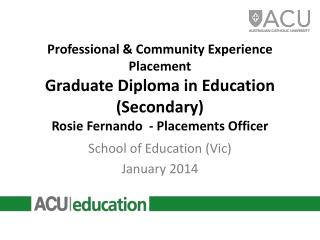 Professional & Community Experience Placement Graduate Diploma in Education (Secondary) Rosie Fernando  - Placements Of