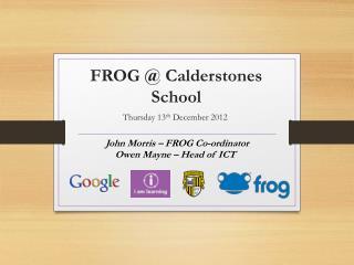 FROG @ Calderstones School
