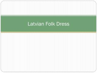 Latvian Folk Dress