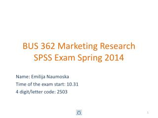 BUS 362 Marketing Research SPSS Exam  Spring 2014