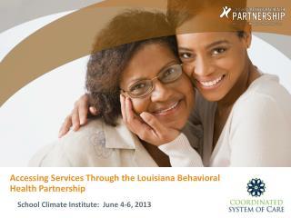 Accessing Services Through the Louisiana Behavioral Health Partnership