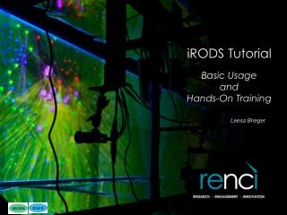 iRODS Tutorial Basic Usage and Hands-On Training