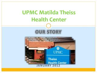 UPMC Matilda Theiss  Health Center