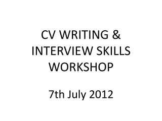 CV  WRITING & INTERVIEW SKILLS WORKSHOP