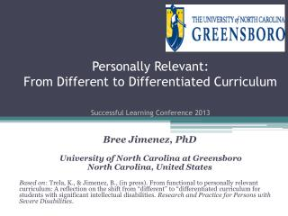 Personally Relevant:  From  Different to Differentiated Curriculum Successful Learning Conference 2013