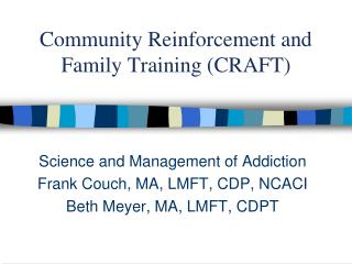 Community Reinforcement and Family Training (CRAFT)
