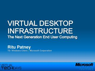 VIRTUAL  DESKTOP  INFRASTRUCTURE  The  Next Generation End User Computing