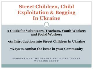 Street Children, Child Exploitation & Begging In Ukraine