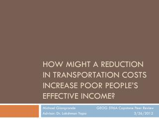 How might a reduction in transportation costs increase poor people's effective income?